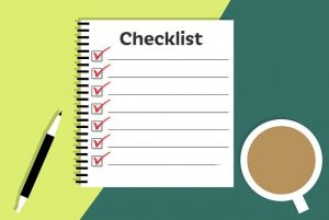 Checklist, this will help you streamline the packing process